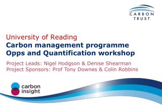 University of Reading Carbon management programme  Opps and Quantification workshop