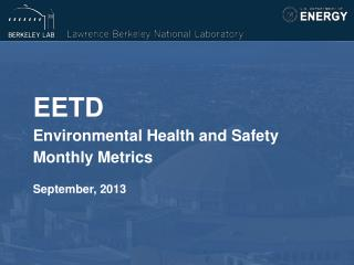 EETD Environmental Health and Safety  Monthly Metrics September, 2013