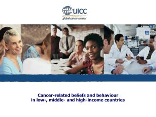 Cancer-related beliefs and behaviour in low-, middle- and high-income countries