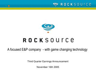 Third Quarter Earnings Announcement  November 16th 2005