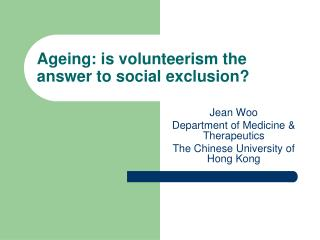 Ageing: is volunteerism the answer to social exclusion?