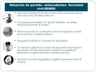 Situación de partida – antecedentes- Sociedad civil-MINED