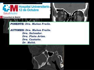 PONENTE:  Dra. Muñoz Fraile. AUTORES:  Dra. Muñoz Fraile. Dra. Salvador. Dra. Plata  Ariza .