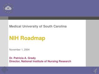 Medical University of South Carolina NIH Roadmap November 1, 2004