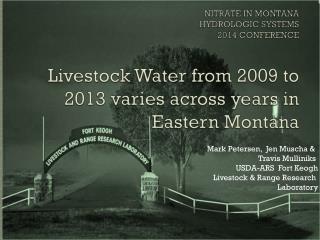 Mark Petersen,  Jen Muscha &  Travis Mulliniks  USDA-ARS  Fort Keogh Livestock & Range Research