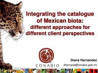 Diana Hernandez dhernand@conabio.gob.mx