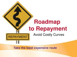 Roadmap  to Repayment