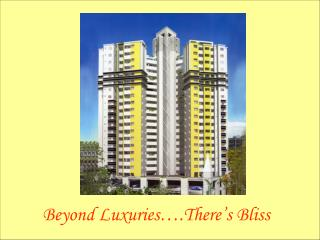 Beyond Luxuries….There's Bliss