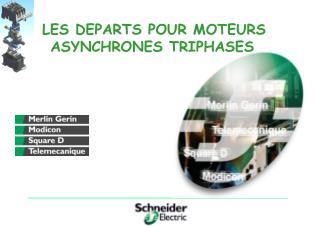 LES DEPARTS POUR MOTEURS ASYNCHRONES TRIPHASES