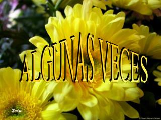 ALGUNAS VECES