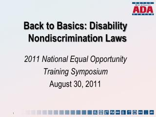 Back to Basics: Disability Nondiscrimination Laws 2011 National Equal Opportunity