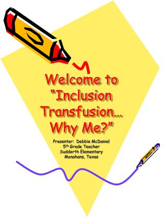 """Welcome to """"Inclusion Transfusion… Why Me?"""""""