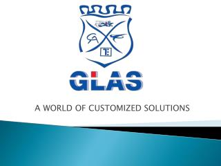 A WORLD OF CUSTOMIZED SOLUTIONS