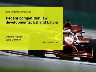 Recent competition law developments: EU and Latvia