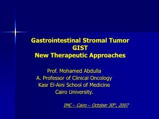 Gastrointestinal Stromal Tumor GIST New Therapeutic Approaches