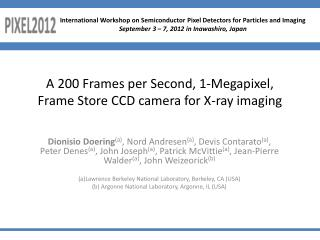 A 200 Frames per Second, 1-Megapixel, Frame Store CCD camera for X-ray imaging