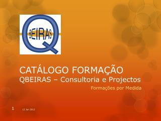 CATÁLOGO FORMAÇÃO  QBEIRAS  – Consultoria  e Projectos