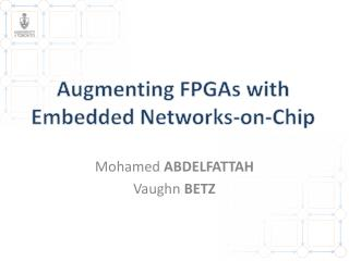Augmenting FPGAs with Embedded Networks-on-Chip