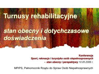 Turnusy rehabilitacyjne stan obecny i dotychczasowe doświadczenia