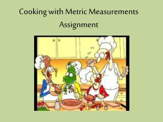Cooking with Metric Measurements Assignment