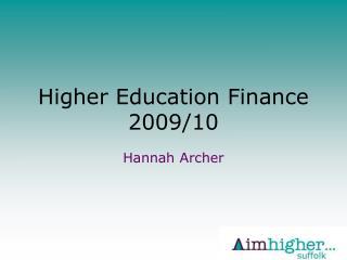 Higher Education Finance 2009/10