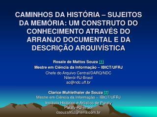 Rosale de Mattos Souza  [1] Mestre em Ciência da Informação – IBICT/UFRJ