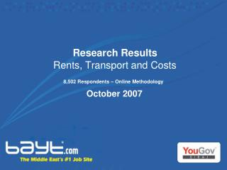 Research Results Rents, Transport and Costs 8,502 Respondents – Online Methodology