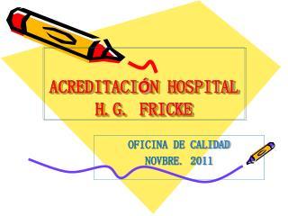 ACREDITACI�N HOSPITAL H.G. FRICKE