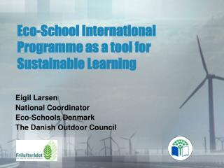 Eco-School International Programme as a tool for Sustainable Learning