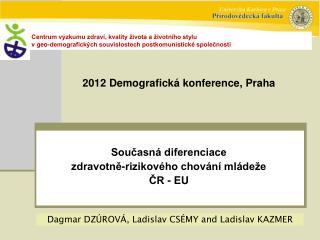 Současná diferenciace  zdravotně-rizikového chování mládeže     ČR - EU