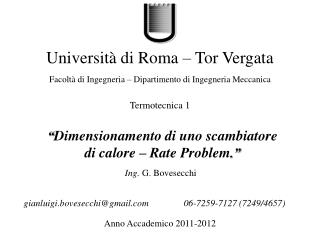 """ Dimensionamento  di  uno scambiatore  di  calore  – Rate Problem . """