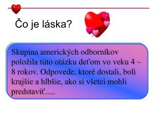 Čo je láska?