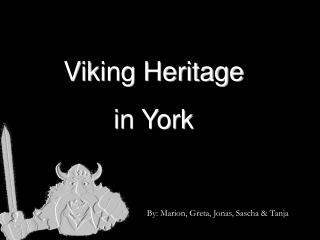 Viking Heritage  in York