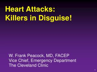 Heart Attacks:  Killers in Disguise!