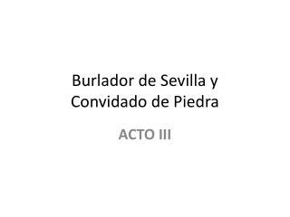 Burlador  de  Sevilla  y  Convidado  de  Piedra