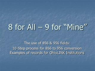 "8 for All – 9 for ""Mine"""