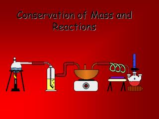 Conservation of Mass and Reactions