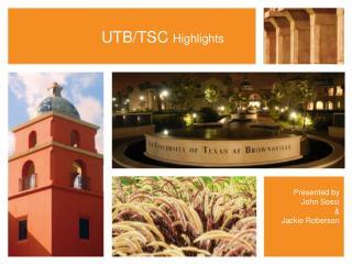 UTB/TSC  Highlights