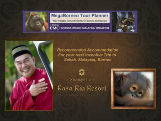 Recommended Accommodation For your next Incentive Trip to  Sabah, Malaysia, Borneo