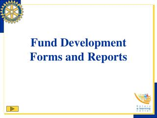 Fund Development Forms and Reports