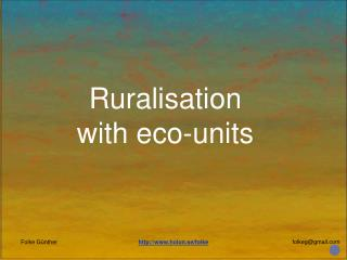 Ruralisation with eco-units