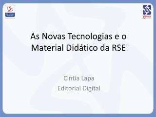 As Novas Tecnologias e o Material Didático da RSE