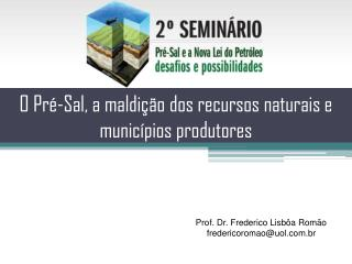 O Pr�-Sal, a  maldi��o dos recursos naturais  e munic�pios produtores