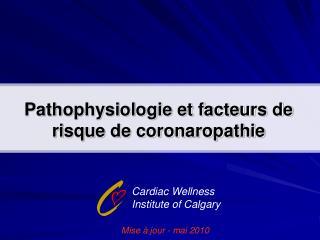 Pathophysiologie et facteurs de risque de coronaropathie