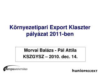 Környezetipari Export Klaszter pályázat 2011-ben