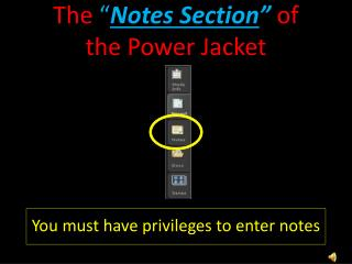"The  "" Notes Section "" of  the Power Jacket"
