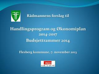 Rådmannens forslag til Handlingsprogram og Økonomiplan  2014-2017 Budsjettrammer 2014