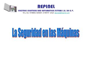 REPINEL ELECTRIC SOLUTIONS AND AUTOMATION SYSTEMS S.A. DE C.V.  Tel. y fax  6198843, 6204351, 6198747  email: dparadarep