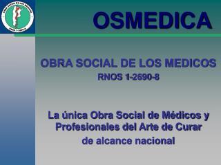 OBRA SOCIAL DE LOS MEDICOS RNOS 1-2690-8