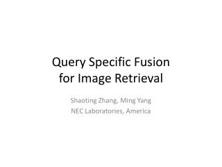 Query Specific Fusion  for Image Retrieval
